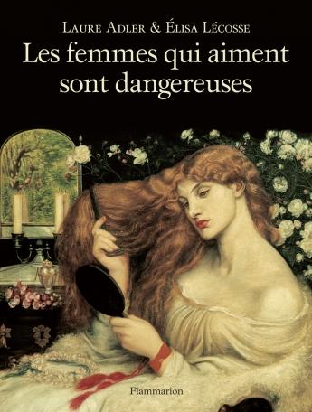 Les femmes qui aiment sont dangereuses