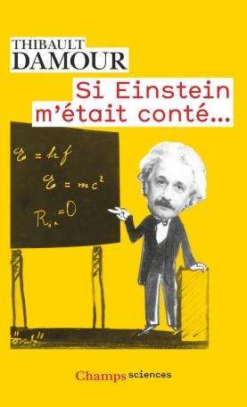 Si Einstein m'était conté...