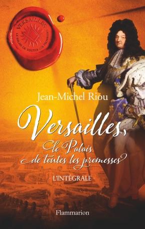 Versailles, le palais de toutes les promesses