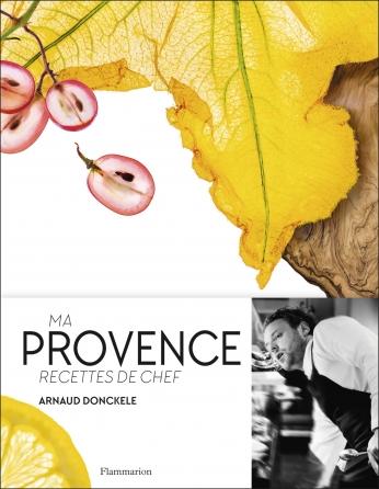 Ma Provence. Recettes de chef
