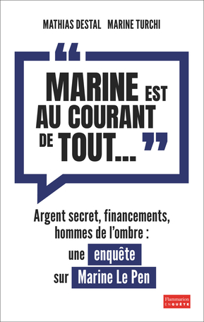 «Marine est au courant de tout...»