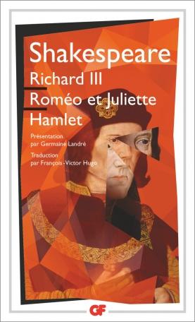 Richard III – Roméo et Juliette – Hamlet