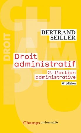 Droit administratif Tome 2 - L'action administrative 2