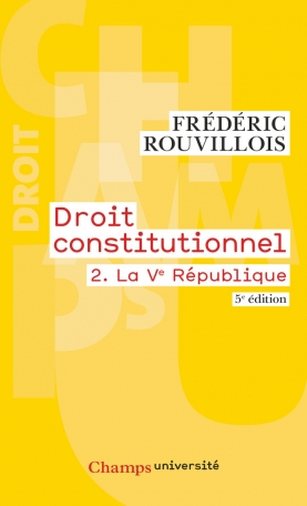 Droit constitutionnel Tome 2 - La Ve République 2