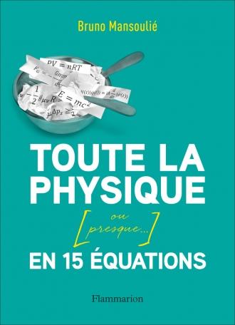Toute la physique en 15 équations (ou presque…)