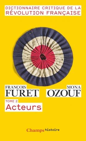 Dictionnaire critique de la Révolution française Tome 2 - Acteurs 2