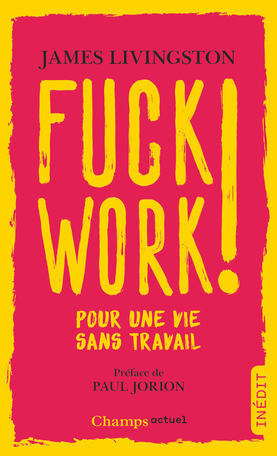 Fuck work !