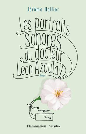 Les portraits sonores du docteur Léon Azoulay