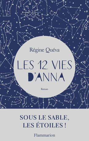 Les 12 vies d'Anna de Régine Quéva - Editions Flammarion