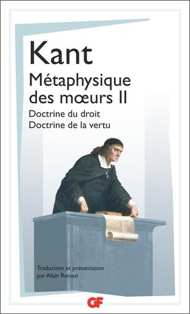 Métaphysique des mœurs Tome 2 - Doctrine du droit – Doctrine de la vertu 2