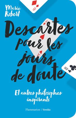 Descartes pour les jours de doute et autres philosophes inspirants