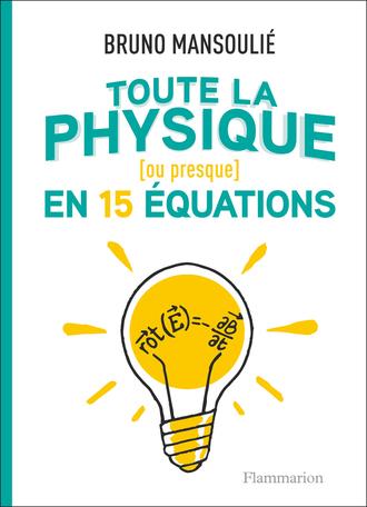 Toute la physique [ou presque] en 15 équations