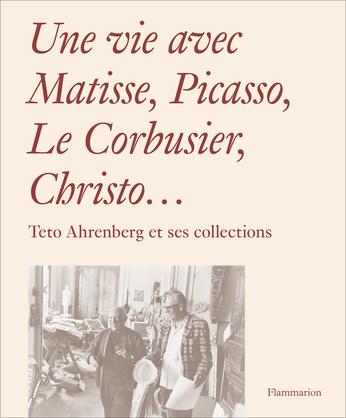 Une vie avec Matisse, Picasso, Le Corbusier, Christo…