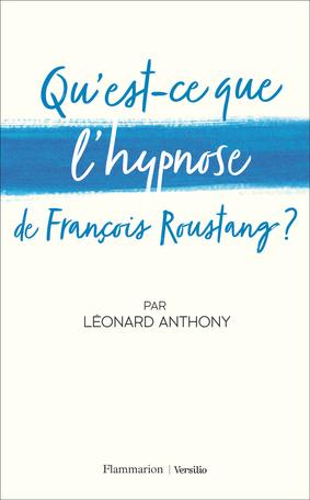 Qu'est-ce que l'hypnose de François Roustang?