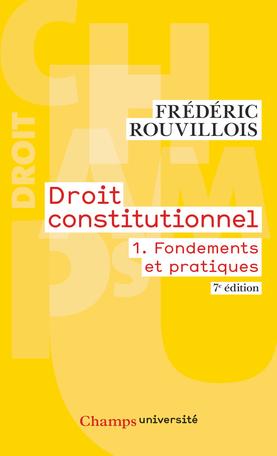 Droit constitutionnel Tome 1 - Fondements et pratiques 2
