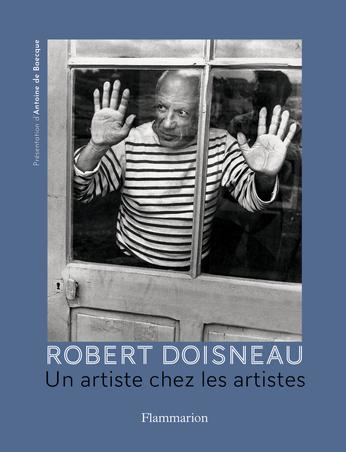 Robert Doisneau. Un artiste chez les artistes