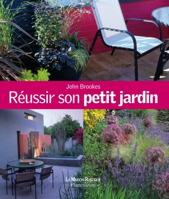 R ussir son petit jardin de john brookes editions flammarion for Imaginer son jardin