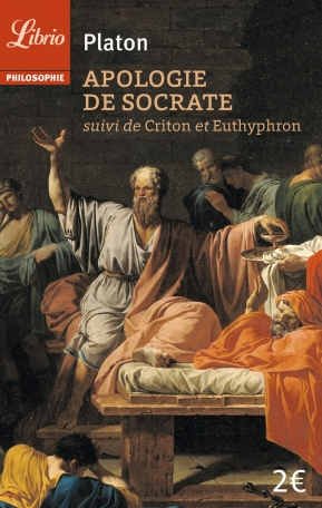 Apologie de Socrate suivi du Criton et de L'Euthyphron