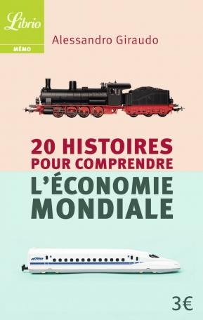 20 histoires pour comprendre l'économie mondiale