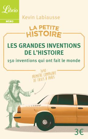 La Petite Histoire : Les Grandes Inventions de l'Histoire