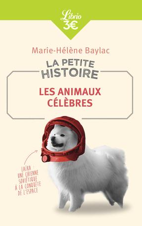 La Petite Histoire : Les animaux célèbres