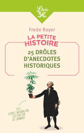 La Petite Histoire : 25 drôles d'anecdotes historiques