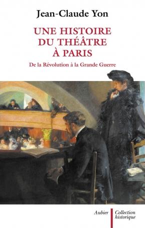 Une histoire du théâtre à Paris