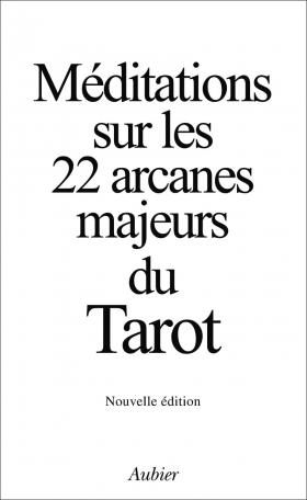 Méditations sur les 22 arcanes majeurs du Tarot