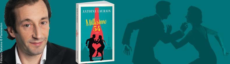 Millésime 54, le roman événement d'Antoine Laurain - Actualité ...