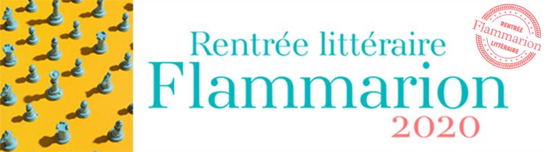 Sorties littéraires de la rentrée 2020 aux éditions Flammarion