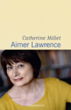 Aimer Lawrence - Catherine Millet