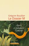 Dossier M - Grégoire Bouillier