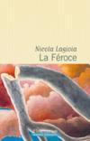 La Féroce _ Nicola Lagioia